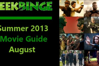 Geek-Binge-Summer-2013-Movie-Guide-August