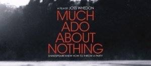Much Ado About Nothing Review: Joss Whedon Brings New Life To The Bard's Play
